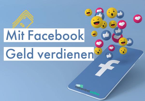 Mit Facebook Geld verdienen, so funktioniert es.