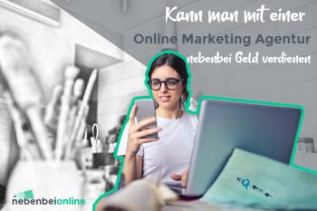 Nebenbei Online Marketing Agentur gründen oder lieber nicht!?