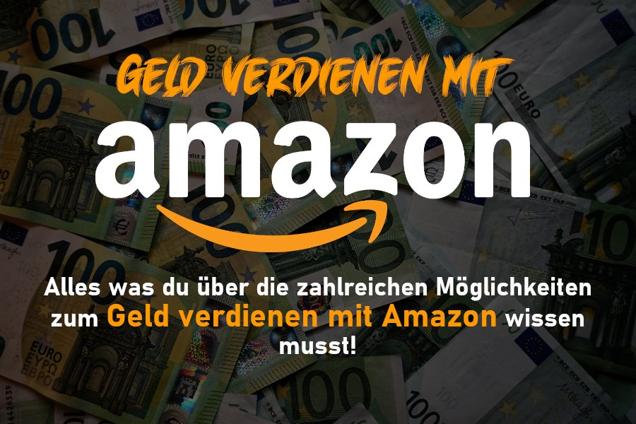 Geld mit Amazon verdienen