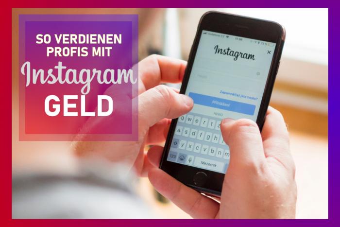 So kannst du 2021 Geld mit Instagram verdienen