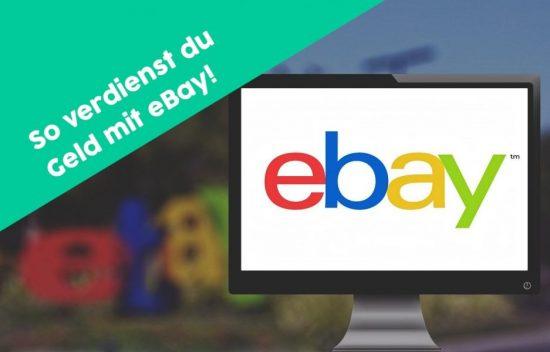 Geld verdienen mit eBay – Profitipps zum nachmachen!