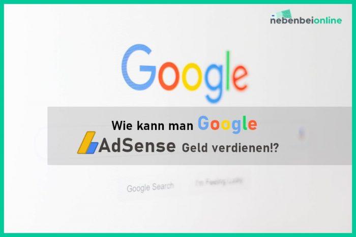 So kann man mit Google AdSense Geld verdienen
