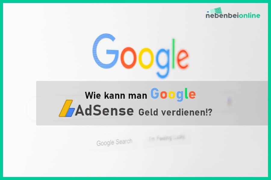 Geld verdienen mit Google AdSense