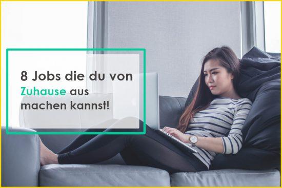 Von Zuhause aus arbeiten – Die besten Jobs die du 2020 Zuhause ausüben kannst!