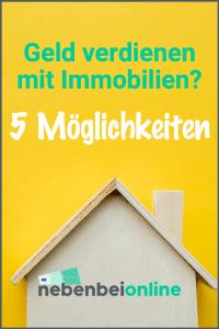 Geld verdienen mit Immobilien - 5 Möglichkeiten