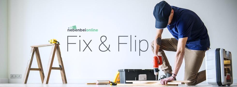 Geld verdienen mit Fix&Flip