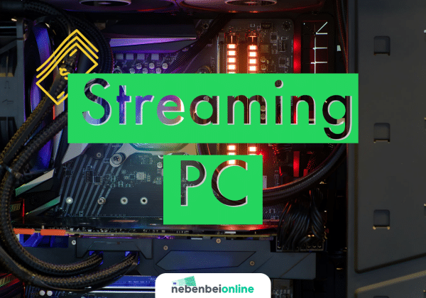 Streaming PC Ausstattung