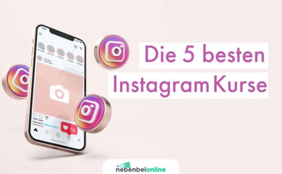 Die besten Instagram Kurse für mehr Follower und Geld